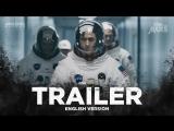 ENG | Трейлер №2: «Человек на Луне» / «First Man», 2018