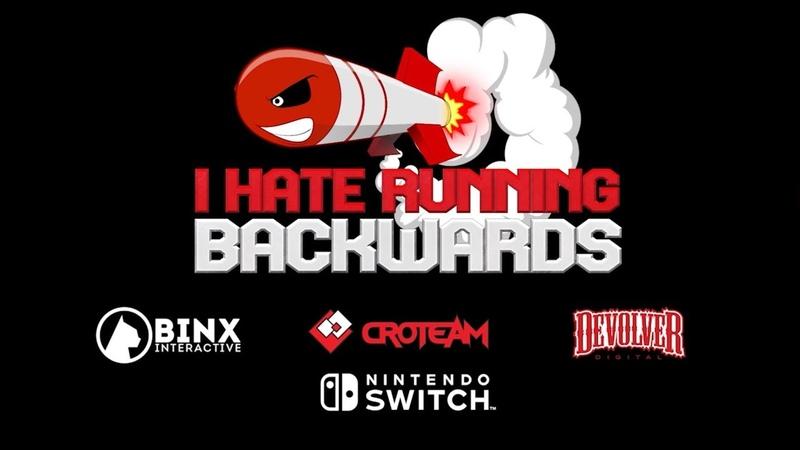 I Hate Running Backwards - Nintendo Switch Launch Trailer