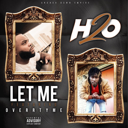 h2o альбом Let Me (feat. Overr Tyme)