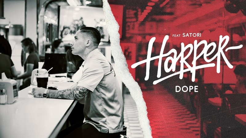 Harper – Dope (feat. Satori)