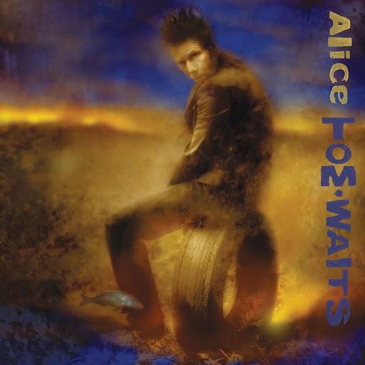 Tom Waits альбом Alice (Remastered)