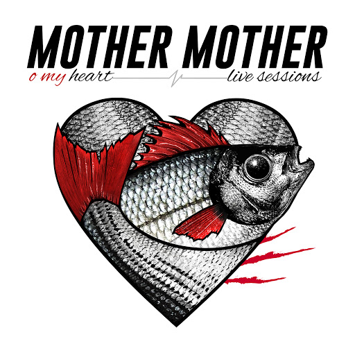mother mother альбом O My Heart (Live Sessions)