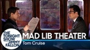 Mad Lib Theater with Tom Cruise Mission Impossible Edition