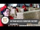 Vietnam Wicker Furniture Manufacturer 's Factory   ATC Furniture 2017