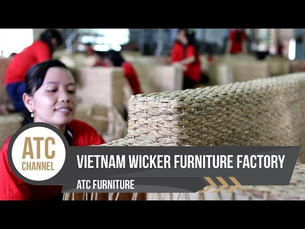 Vietnam Wicker Furniture Manufacturer 's Factory ATC Furniture 2017