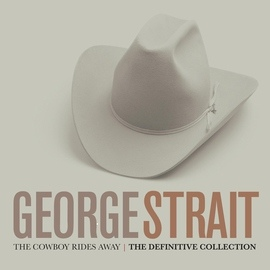 George Strait альбом The Cowboy Rides Away: The Definitive Collection