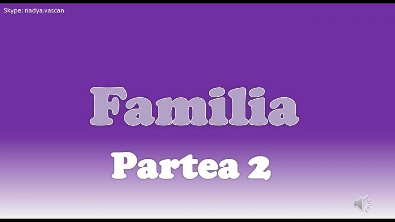 Familia mea (partea 2) - моя семья (2 часть)