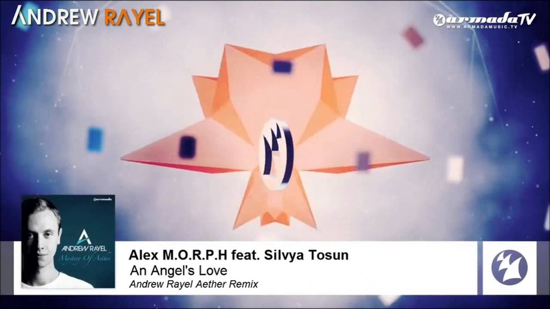 Alex M.O.R.P.H. feat. Silvya Tosun - An Angel's Love (Andrew Rayel Aether Remix) (Full) (HQ)