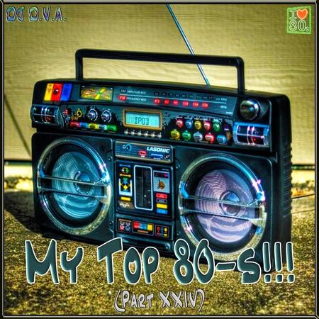 DJ D V A My Top 80 s Part XXIV