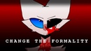 Change The Formality AMV