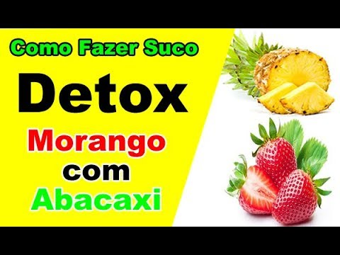 Como fazer suco detox de morango com abacaxi para emagrecer