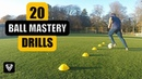 20 BALL MASTERY EXERCISES 5 CONE DRILLS