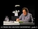 José Monir Nasser - René Guénon - A Crise do Mundo Moderno - parte 1/2