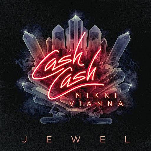 Cash Cash альбом Jewel (feat. Nikki Vianna)