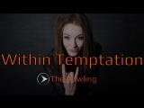 Within Temptation - The Howling ( Cover by Minniva)