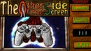 The other side of the screen ► Да страшно, блин! ► 1