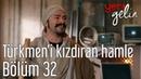 Yeni Gelin 32 Bölüm Türkmen'i Kızdıran Hamle