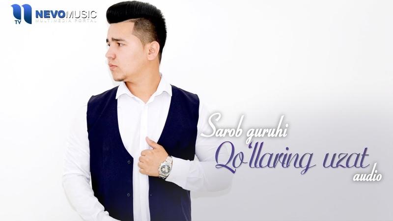 Sarob guruhi - Qollaring uzat (audio 2018)