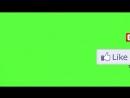 футаж подписка и лайк green screen.mp4