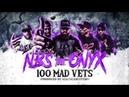 N.B.S. feat ONYX - 100 MAD VETS (PRODUCED BY AZA/SCARCITYBP)