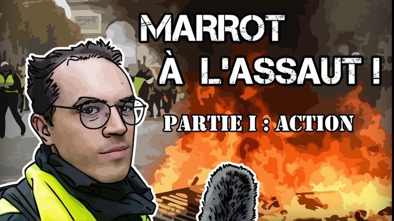 Marrot à l'assaut - Gilets Jaunes 15 Décembre - Partie I : Action