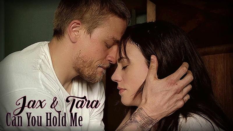 Jax Tara || Can You Hold Me [SOA]