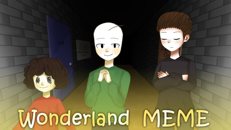 【MEME】Wonderland (Baldi's Basics in Education and Learning)