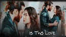 Can Sanem [Erkenci Kuş] - Is this Love