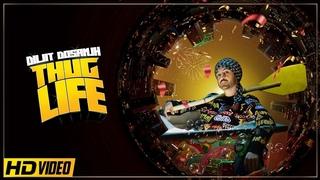 Diljit Dosanjh : THUG LIFE   Jatinder Shah   Ranbir Singh   ( Official Video )