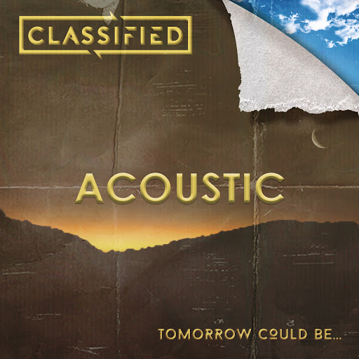Classified альбом Tomorrow Could Be... (Acoustic)