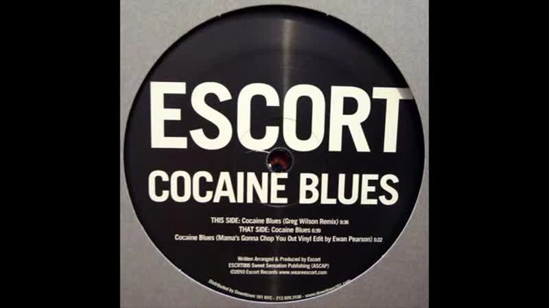 [2][111.50 F] escort ★ cocaine blues ★ greg wilson remix