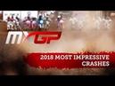 Most Impressive Crashes 2018 MXGP Season Motocross