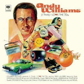 Andy Williams альбом (I Think) I Love the 70's