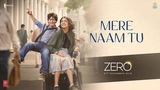 ZERO: Mere Naam Tu Song | Shah Rukh Khan, Anushka Sharma, Katrina Kaif | Ajay-Atul |T-Series