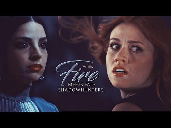 Shadowhunters ➰ Fire meets Fate | SaveShadowhunters