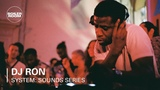 DJ Ron Boiler Room x SYSTEM Sounds Series at Somerset House Studios