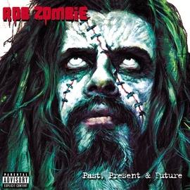 Rob Zombie альбом Past, Present & Future