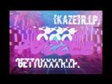GettoXXX R.I.P. & [KAZE] R.I.P.