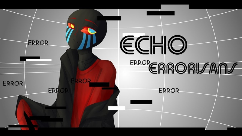 ECHO [Vocaloid RUS remix]- (Error!Sans)