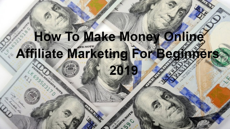 How To Make Money Online - Affiliate Marketing For Beginners - 2019