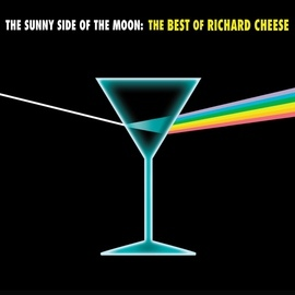 Richard Cheese альбом The Sunny Side of the Moon: The Best of Richard Cheese