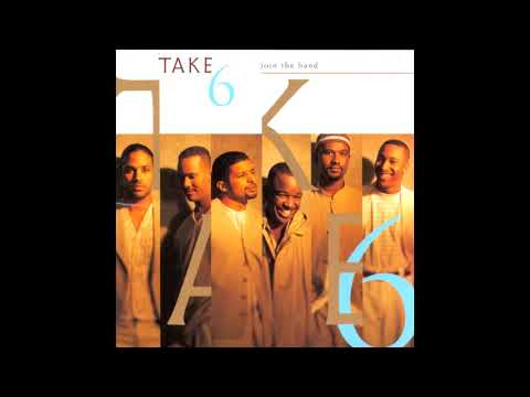 You Can Never Ask Too Much (Of Love) - Take 6