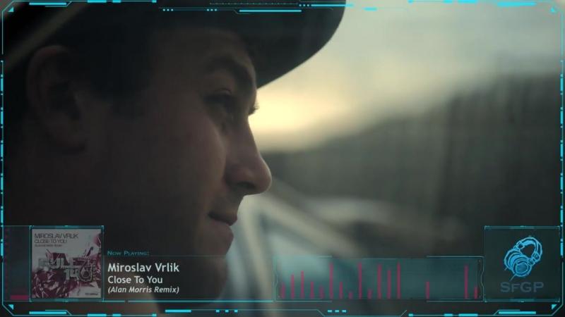Miroslav Vrlik - Close To You (Alan Morris Remix) [Full On 140 Records]