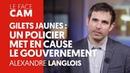 GILETS JAUNES UN POLICIER MET EN CAUSE LE GOUVERNEMENT