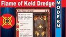The Flame of Keld DREDGE Modern - Jank or Dank