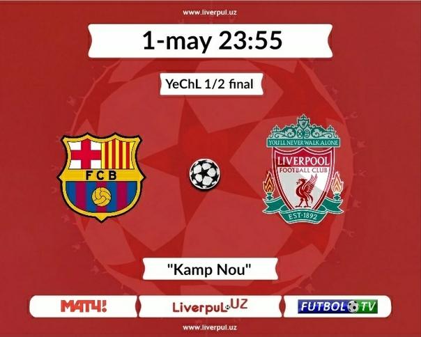 "YeChL. Yarim final, dastlabki uchrashuv. ""Barselona"" - ""Liverpul"" - liverpul.uz"