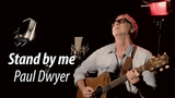 Ben E King - Stand by me - Paul Dwyer Cover