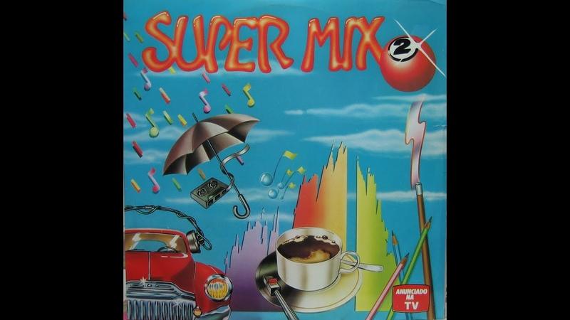 SUPER MIX 2 ,1987 , J.J. Campari J. Stephanelli,Scrachthing by Jess-c DJ - Cara A