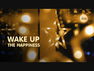 Wake up the happiness