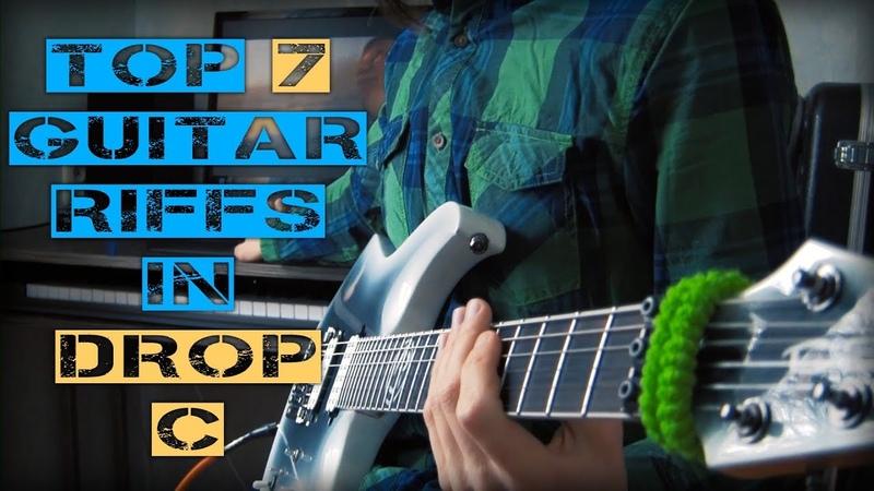 Top 7 guitar riffs in Drop C tunning
